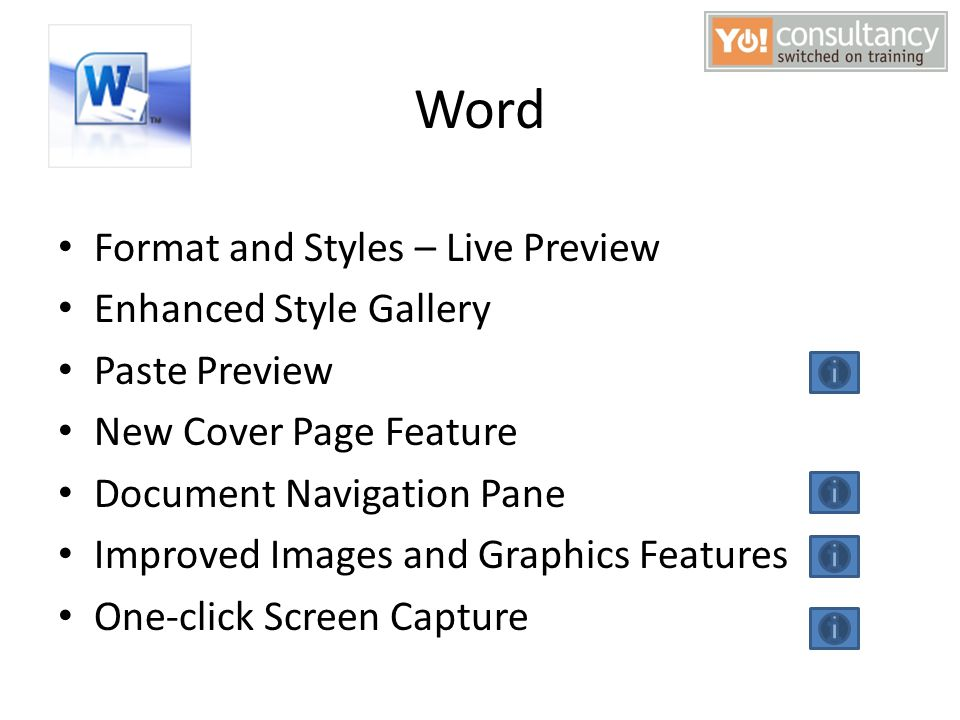 Word Format and Styles – Live Preview Enhanced Style Gallery Paste Preview New Cover Page Feature Document Navigation Pane Improved Images and Graphic