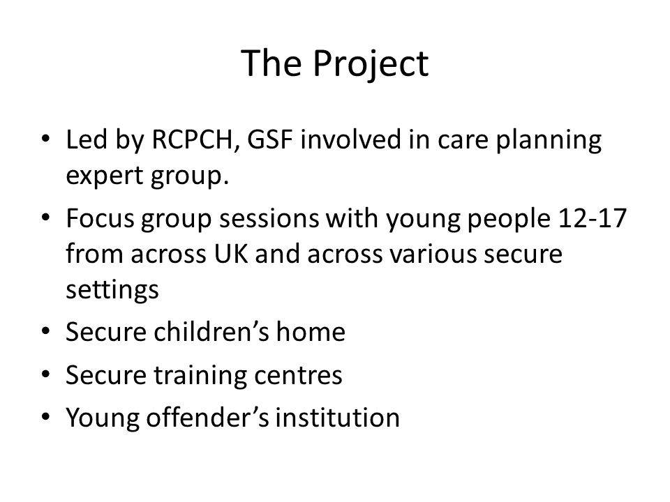 The Project Led by RCPCH, GSF involved in care planning expert group.