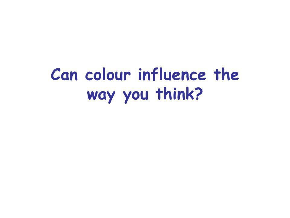 Can colour influence the way you think?