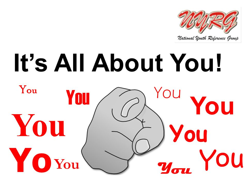 It's All About You! You