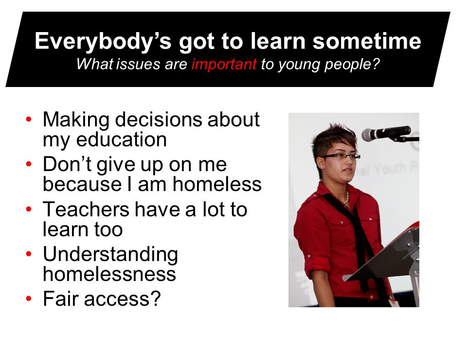 Everybody's got to learn sometime What issues are important to young people.