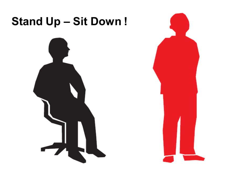 Stand Up – Sit Down !