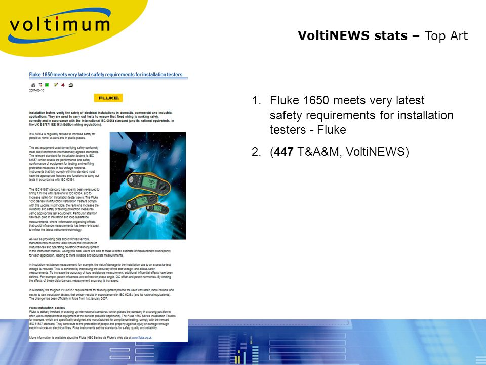 1.Fluke 1650 meets very latest safety requirements for installation testers - Fluke 2.(447 T&A&M, VoltiNEWS) VoltiNEWS stats – Top Art