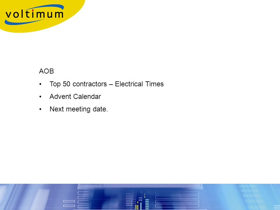AOB Top 50 contractors – Electrical Times Advent Calendar Next meeting date.