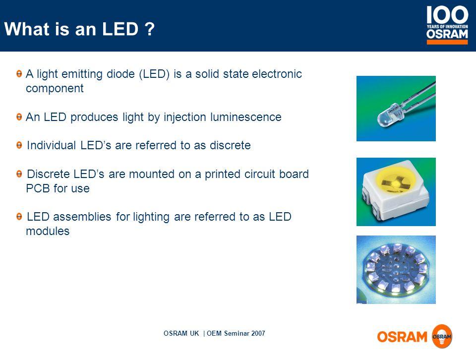 OSRAM UK | OEM Seminar 2007 What is an LED .
