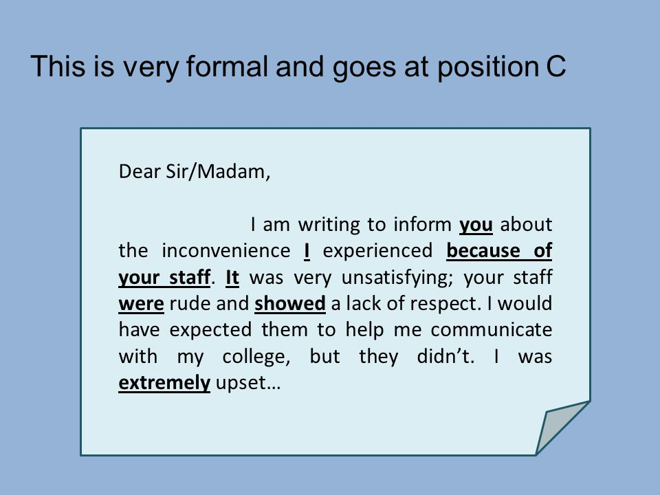 Dear Sir/Madam, I am writing to inform you about the inconvenience I experienced because of your staff.