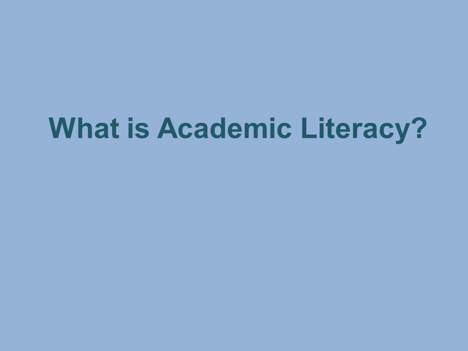 What is Academic Literacy?