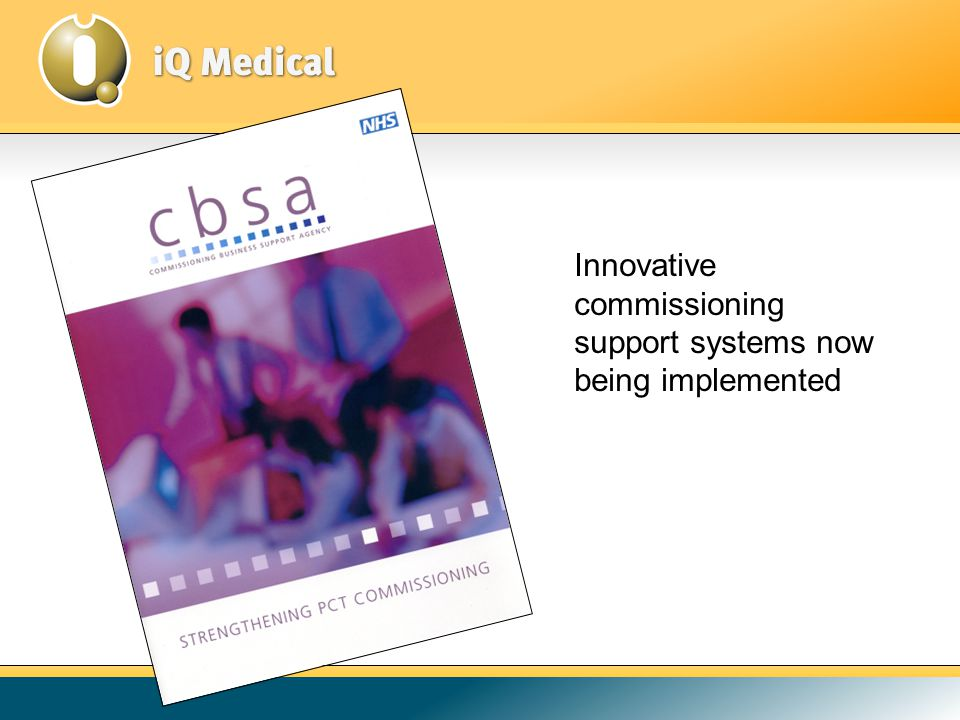 The Commissioning Business Support Agency Covers 17 PCTs in the West Midlands SHA representing 5.5 Million patients