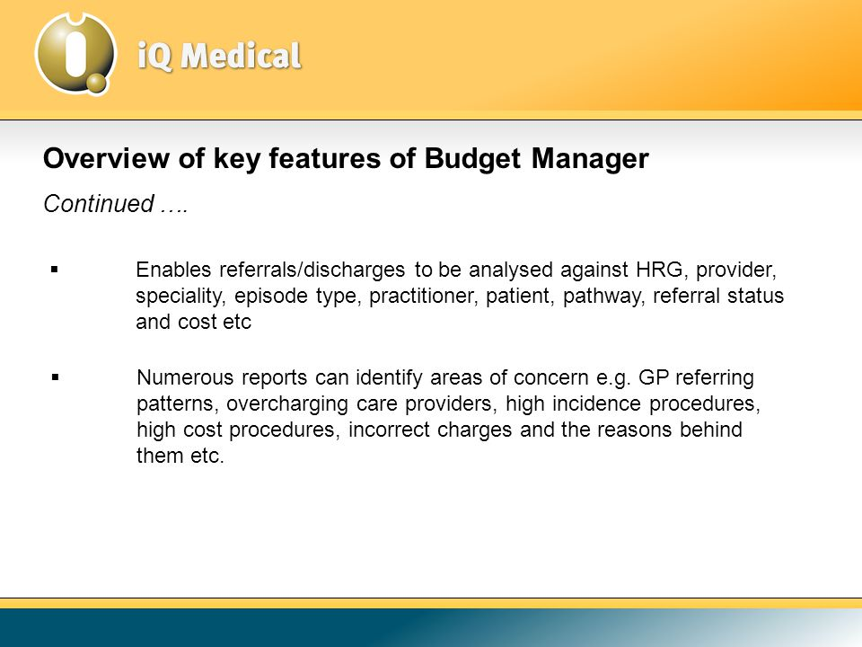 Overview of key features of Budget Manager Continued ….