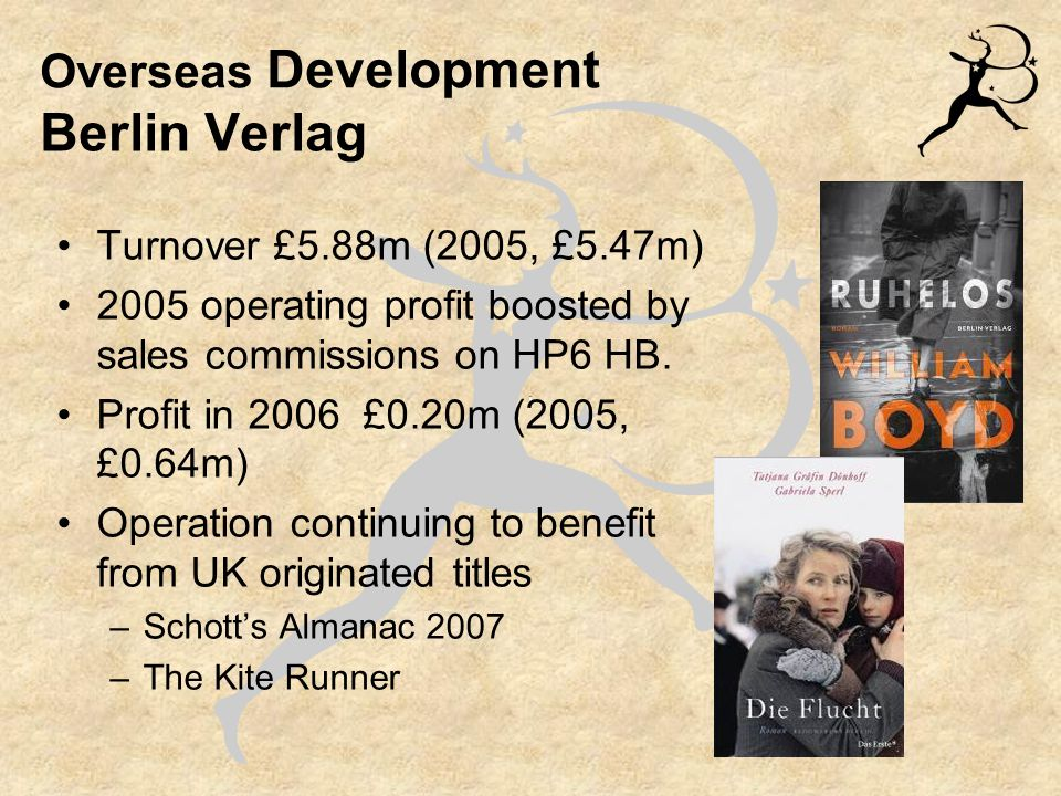 Berlin Verlag Turnover £5.88m (2005, £5.47m) 2005 operating profit boosted by sales commissions on HP6 HB.