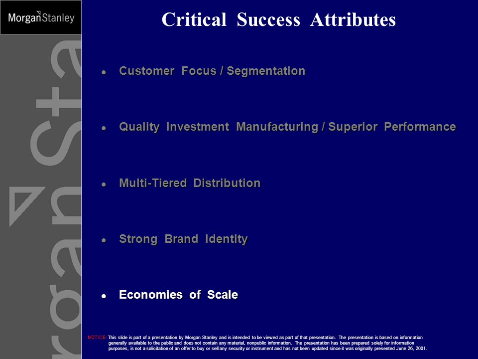 NOTICE: This slide is part of a presentation by Morgan Stanley and is intended to be viewed as part of that presentation. The presentation is based on