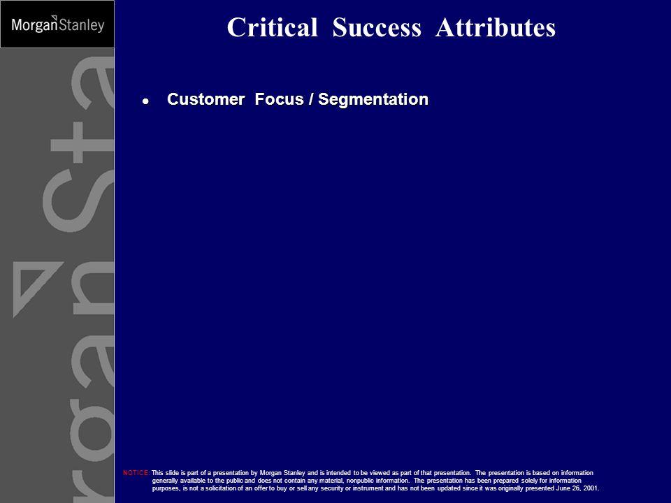 Critical Success Attributes Customer Focus / Segmentation Customer Focus / Segmentation