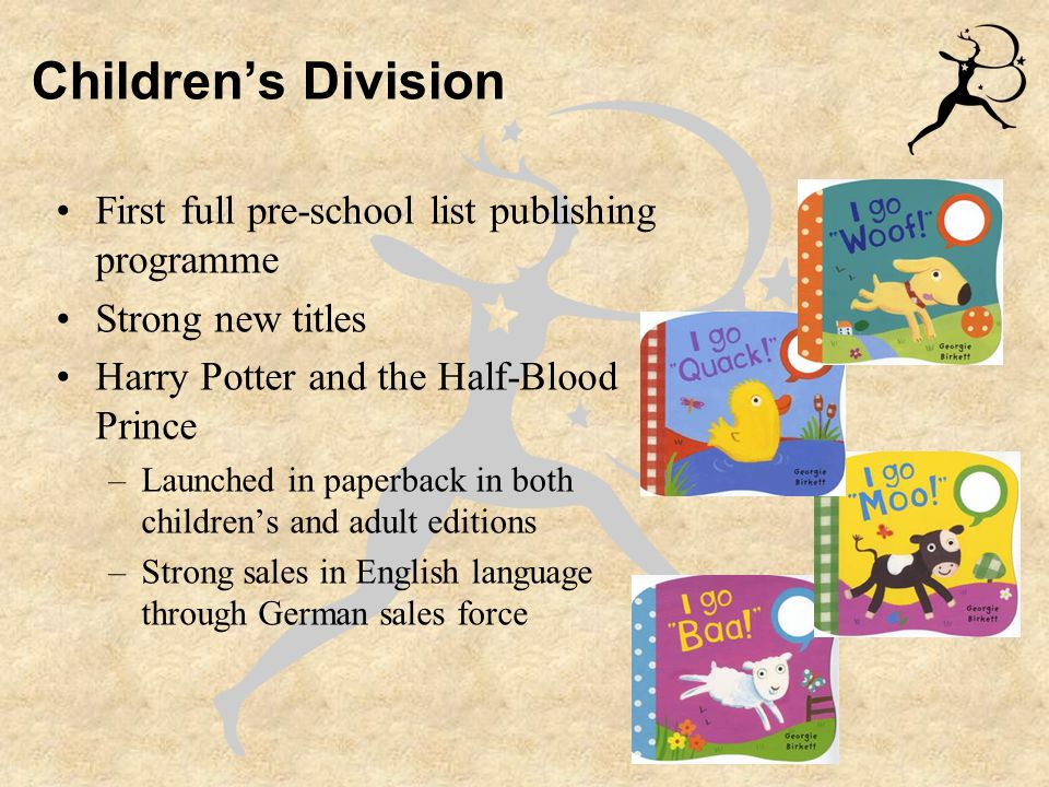 Children's Division International appeal – Larklight –Acquired world rights including film rights –Recouped 100% of investment in book –Major film deal brokered by CAA –Outright purchase by Warner Bros.