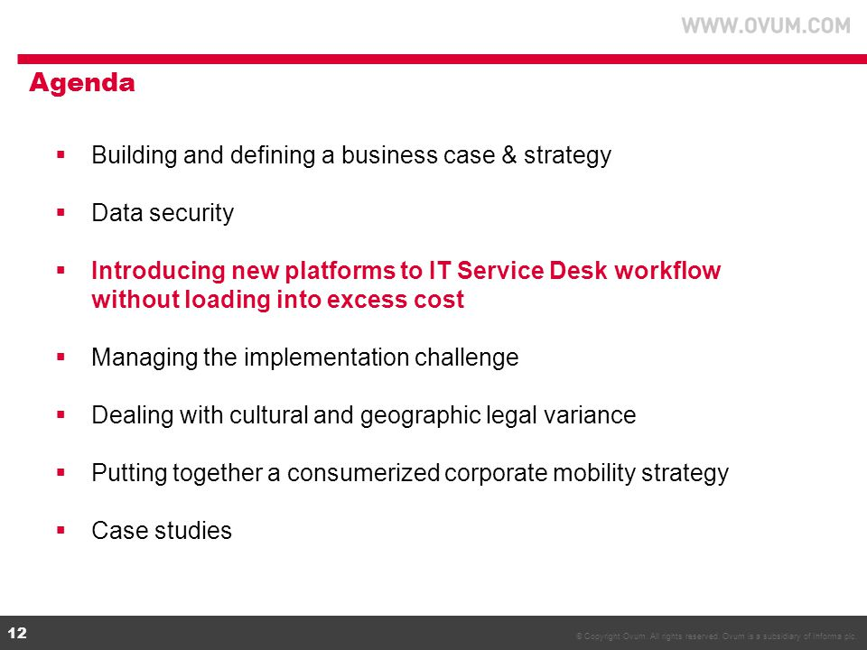 © Copyright Ovum. All rights reserved. Ovum is a subsidiary of Informa plc. 12  Building and defining a business case & strategy  Data security  In
