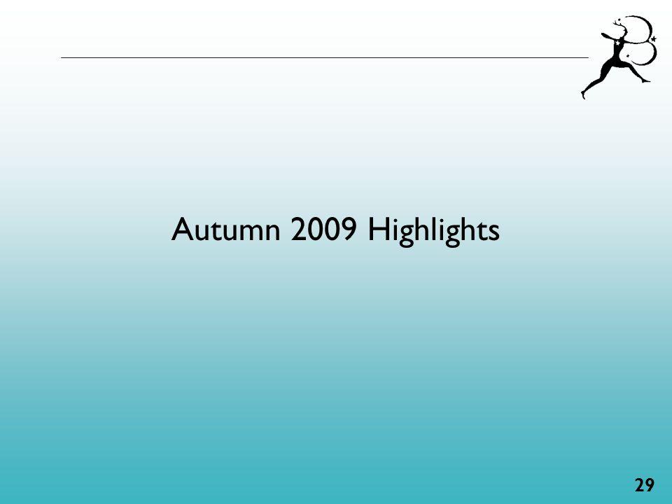29 Autumn 2009 Highlights