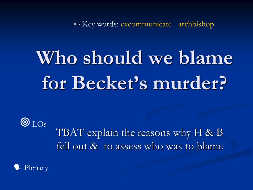 Who should we blame for Becket's murder.