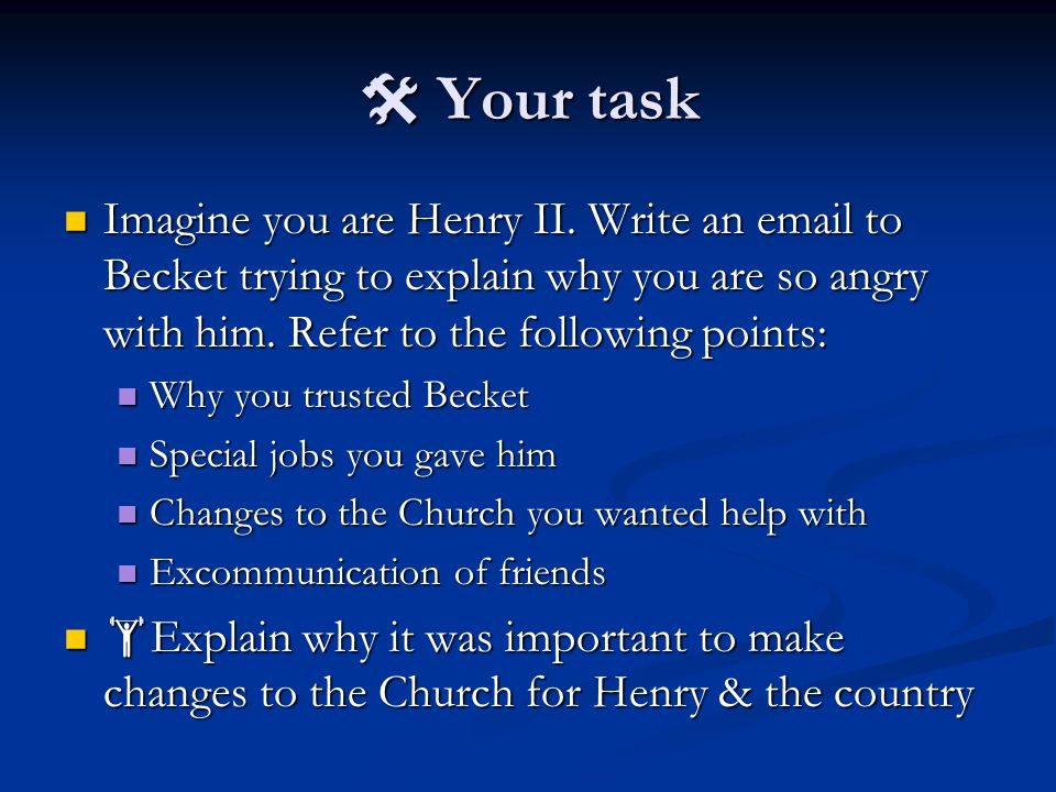  Your task Imagine you are Henry II.