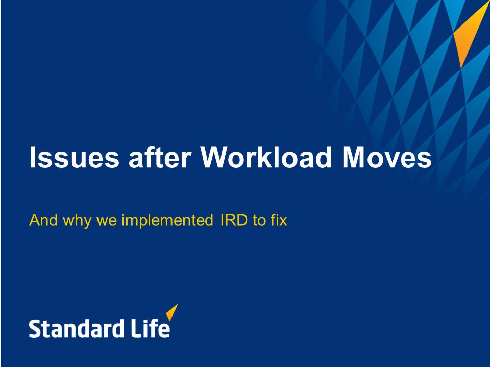 Issues after Workload Moves And why we implemented IRD to fix