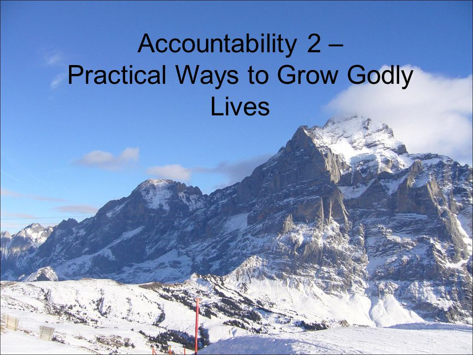 Accountability 2 – Practical Ways to Grow Godly Lives