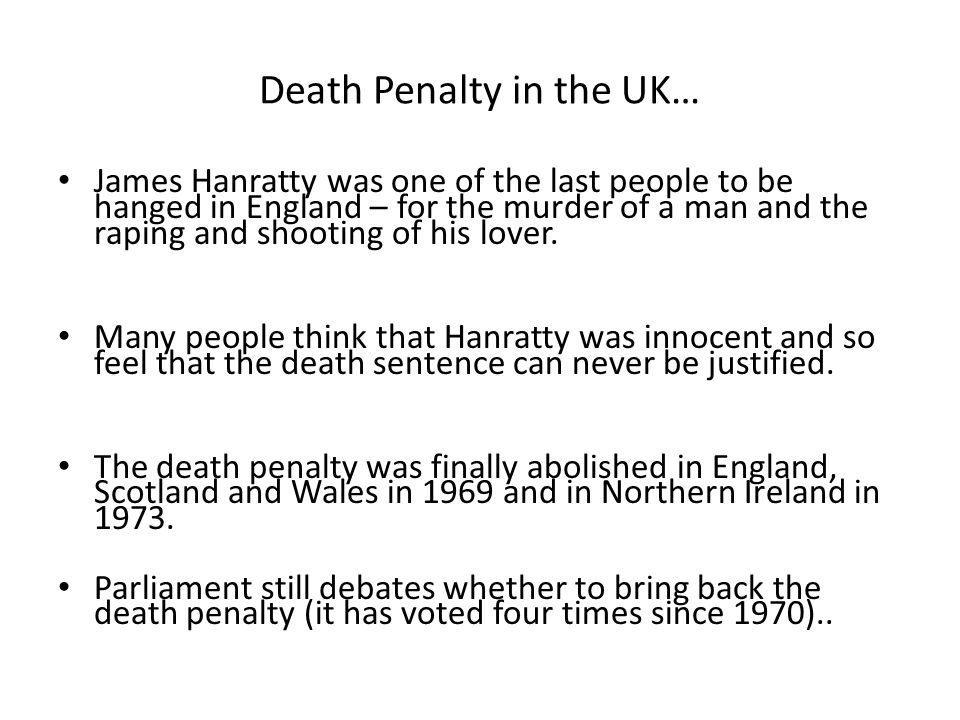 Death Penalty in the UK… James Hanratty was one of the last people to be hanged in England – for the murder of a man and the raping and shooting of hi