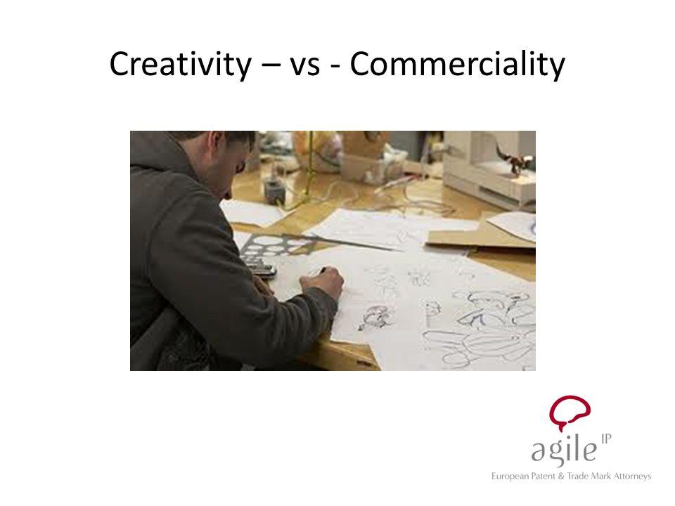 Creativity – vs - Commerciality