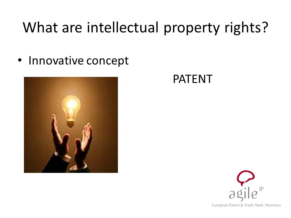 Innovative concept PATENT What are intellectual property rights?