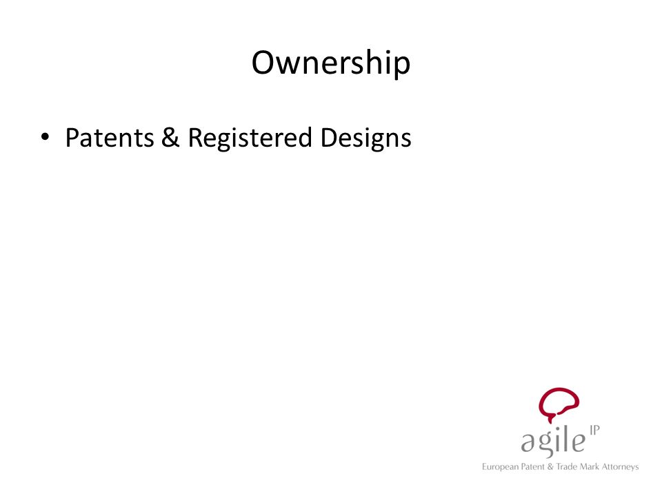 Ownership Patents & Registered Designs