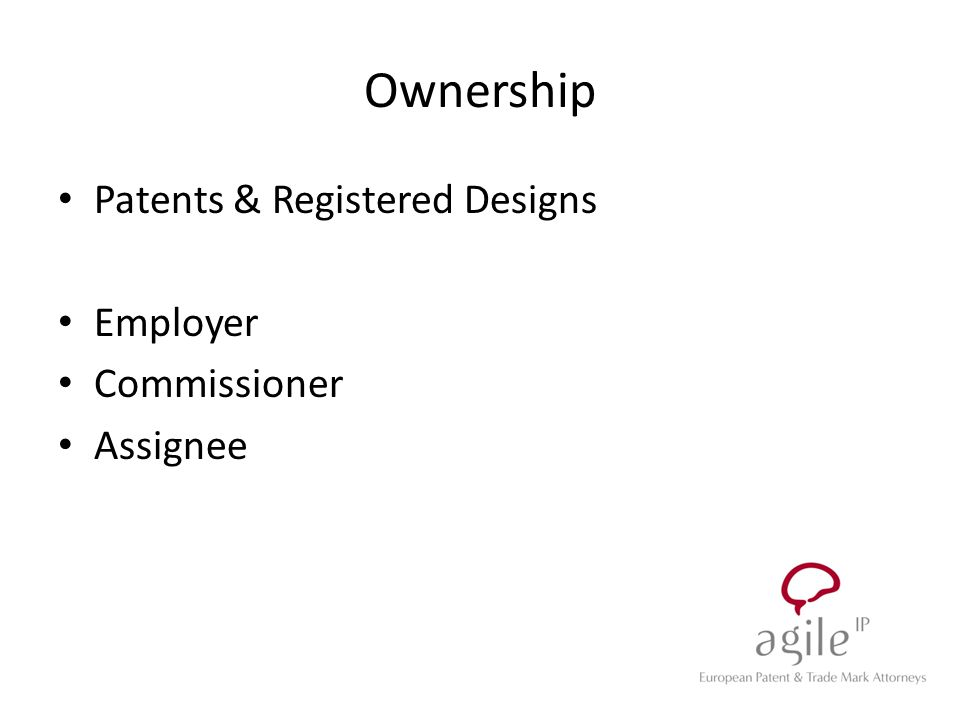 Ownership Patents & Registered Designs Employer Commissioner Assignee