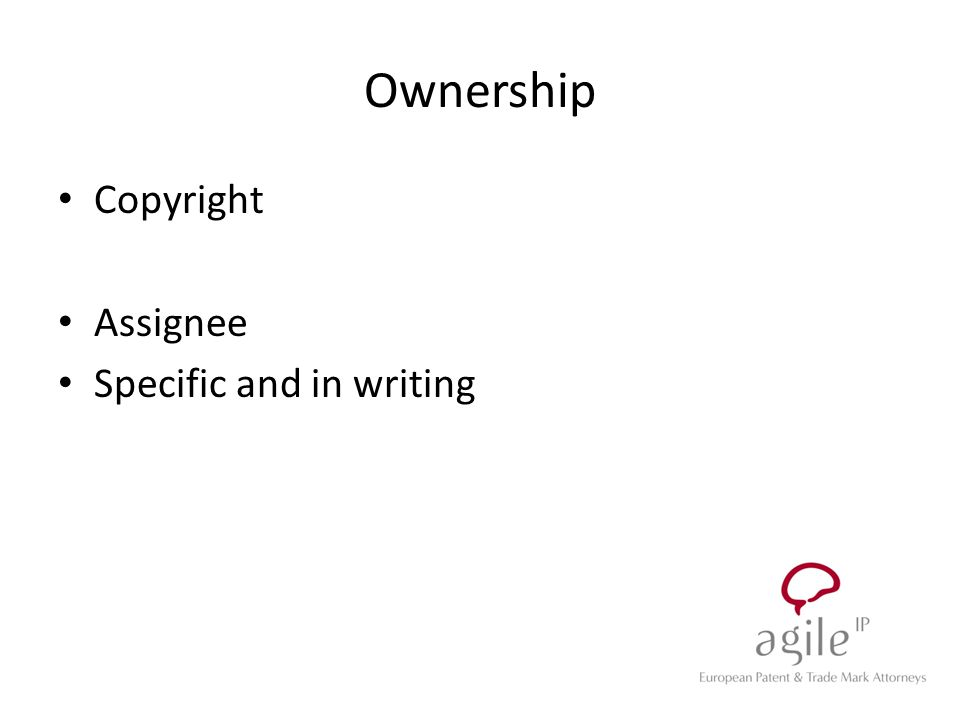 Ownership Copyright Assignee Specific and in writing
