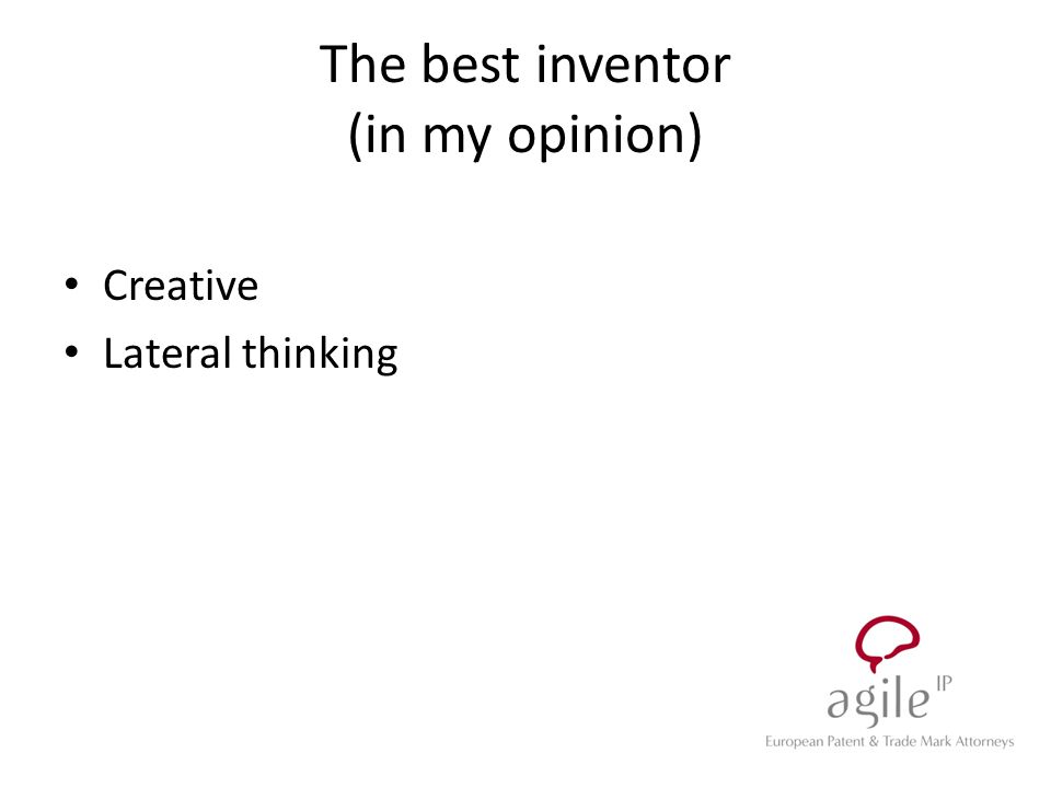 The best inventor (in my opinion) Creative Lateral thinking