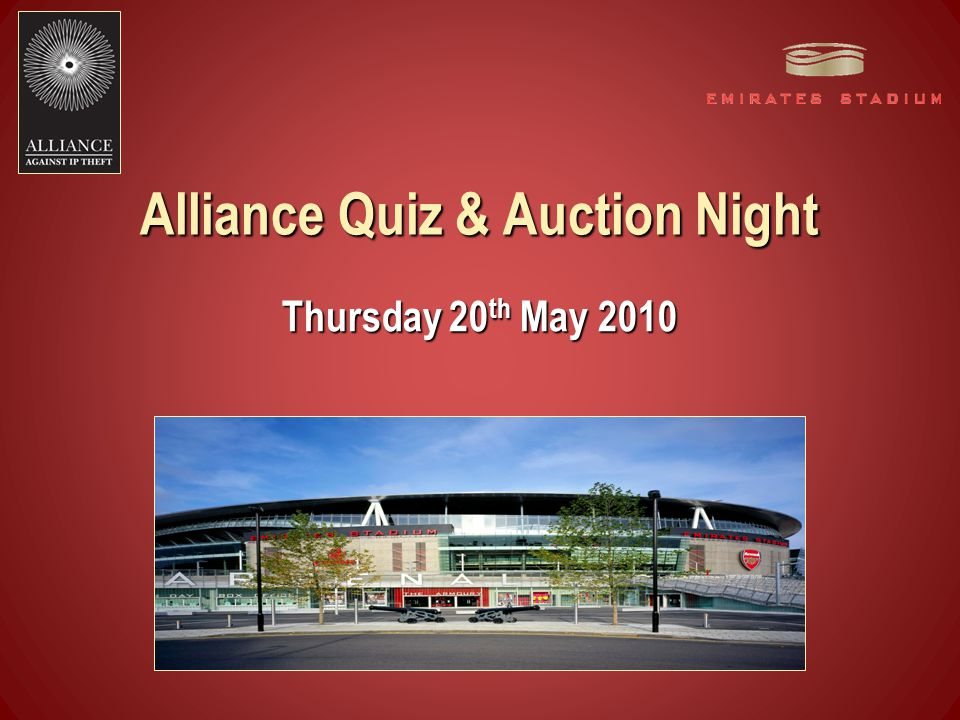 Thursday 20 th May 2010 Alliance Quiz & Auction Night