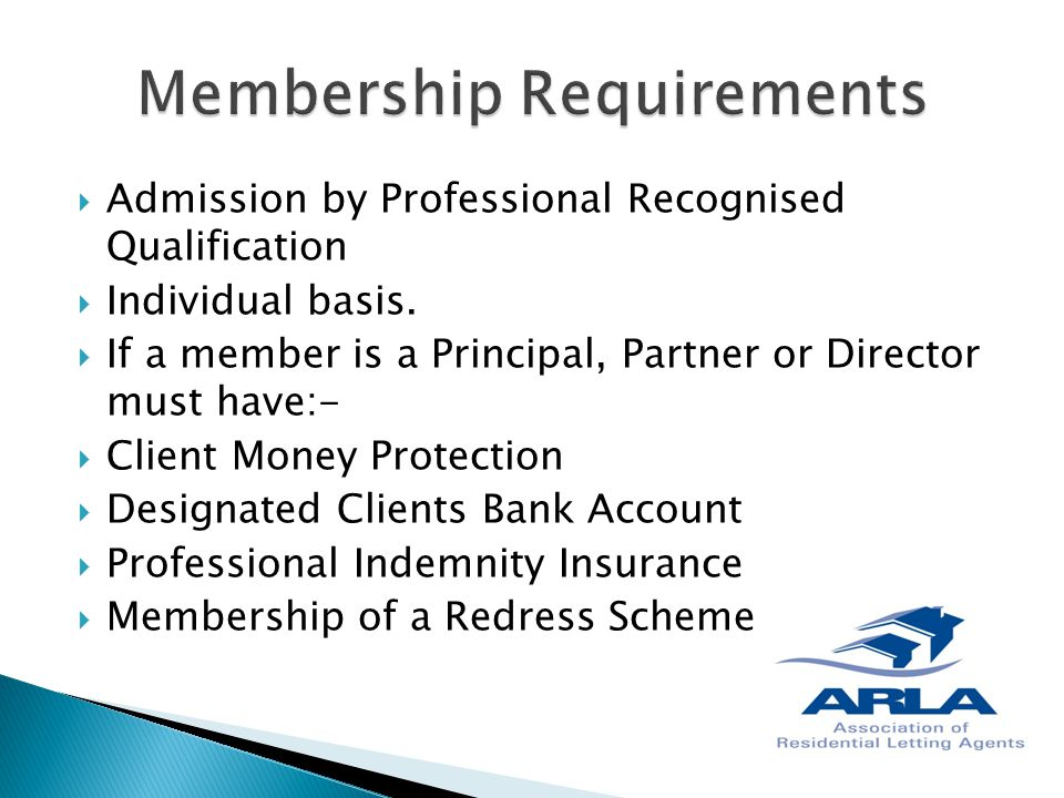  Admission by Professional Recognised Qualification  Individual basis.  If a member is a Principal, Partner or Director must have:-  Client Money