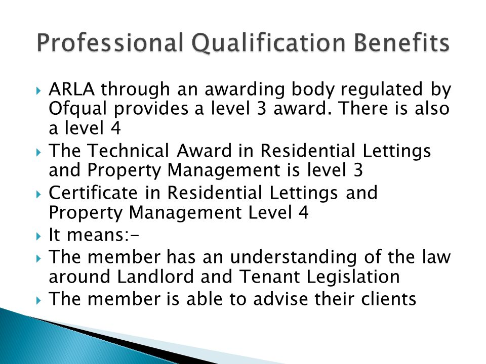  ARLA through an awarding body regulated by Ofqual provides a level 3 award.