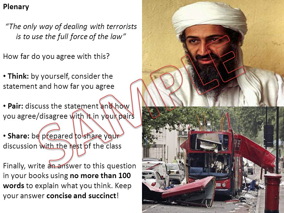 Plenary The only way of dealing with terrorists is to use the full force of the law How far do you agree with this.