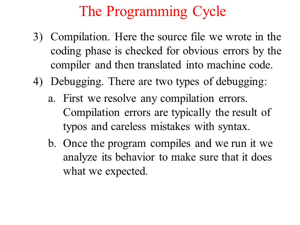 The Programming Cycle 3)Compilation.