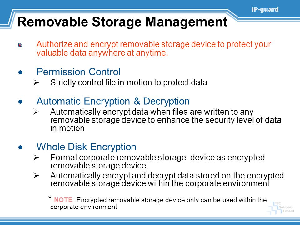 IP-guard Removable Storage Management Authorize and encrypt removable storage device to protect your valuable data anywhere at anytime. Permission Con