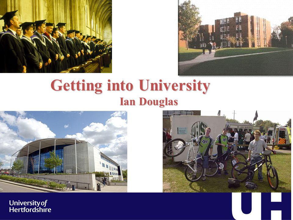 Getting into University Ian Douglas