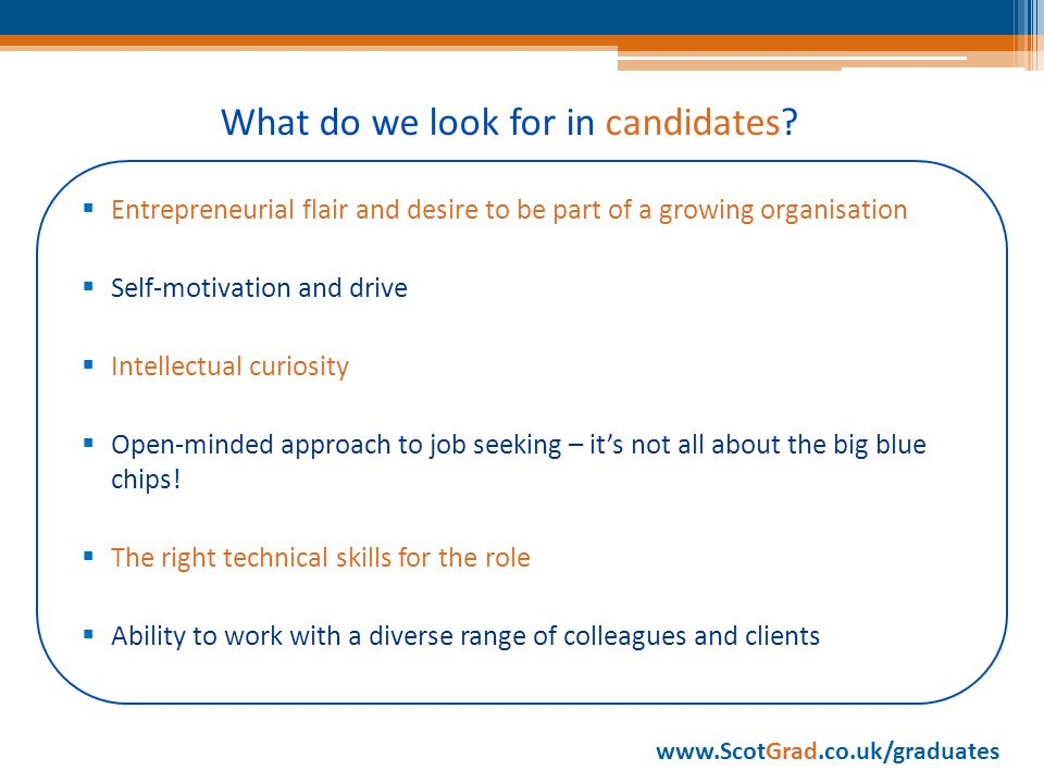 What do we look for in candidates.