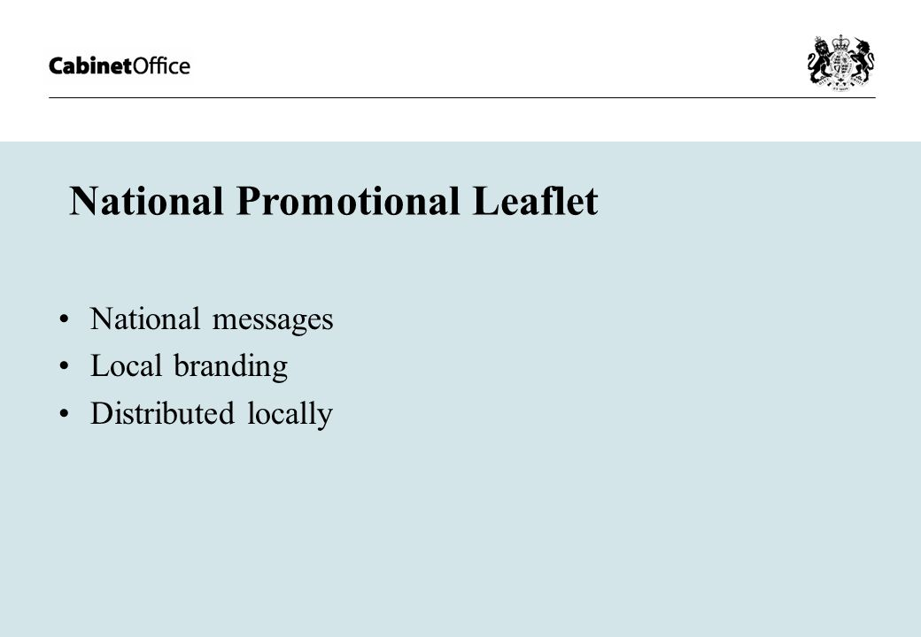 National Promotional Leaflet National messages Local branding Distributed locally