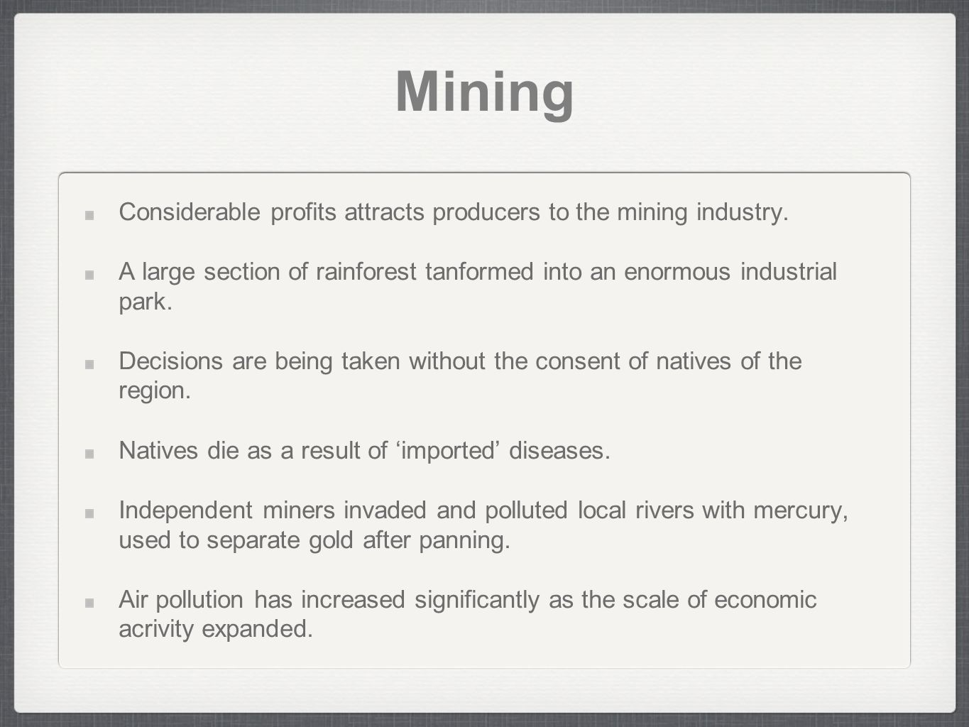Mining Considerable profits attracts producers to the mining industry.