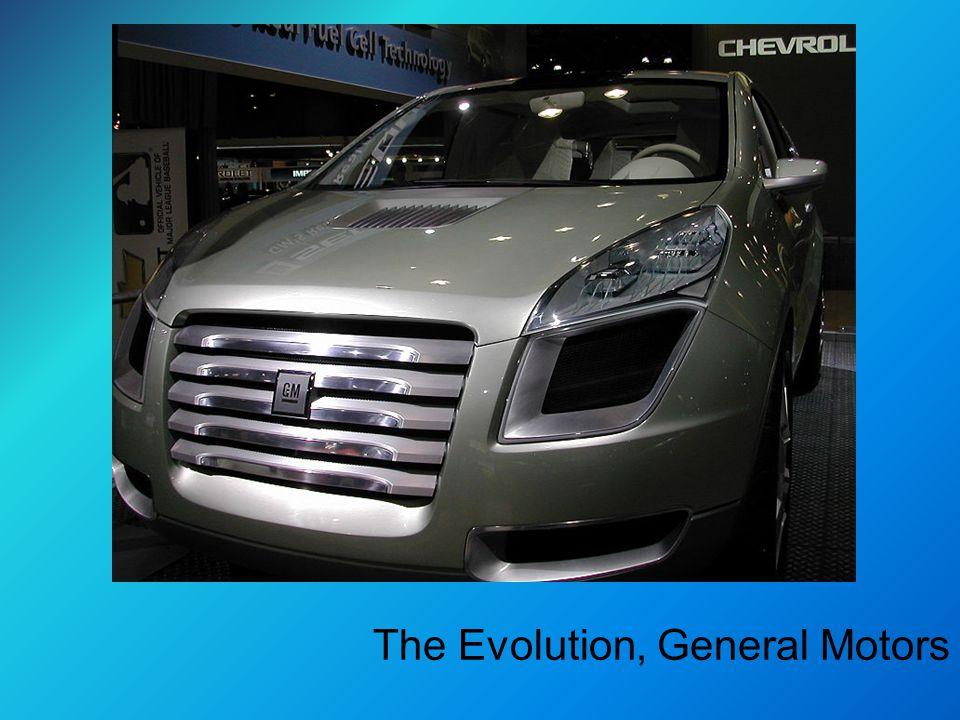 The Evolution, General Motors