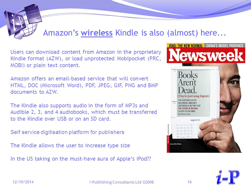 i-Publishing Consultants Ltd ©2008 Amazon's wireless Kindle is also (almost) here...