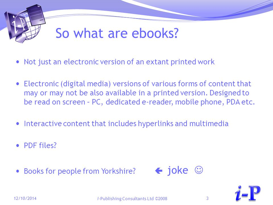 i-Publishing Consultants Ltd ©2008 The inventor of the ebook 12/10/20144