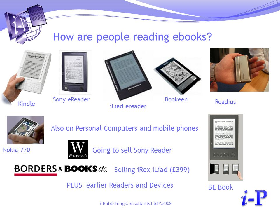 i-Publishing Consultants Ltd ©2008 I spent a month with an iLiad 12/10/201420 I am reluctantly impressed with my ebook.