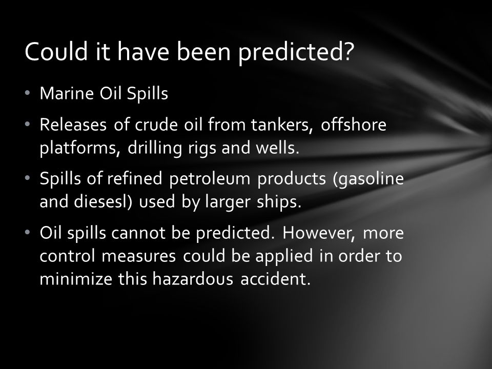 Oil spills can be prevented with a blowout preventer (BOP).