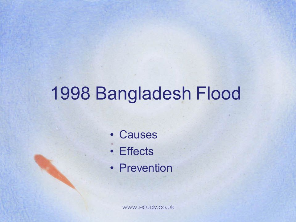 1998 Bangladesh Flood Causes Effects Prevention www.i-study.co.uk