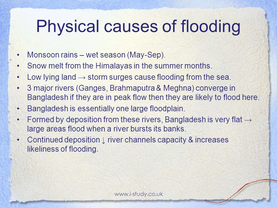 Physical causes of flooding Monsoon rains – wet season (May-Sep).