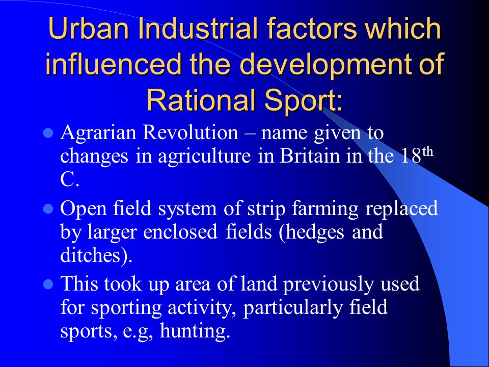 Post 1800 – effects of urbanisation: Urbanisation involved the movement en mass of people from rural areas and villages into towns and cities.