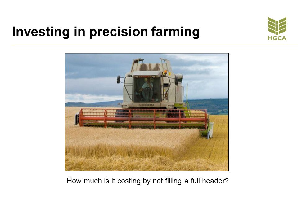 Investing in precision farming How much is it costing by not filling a full header