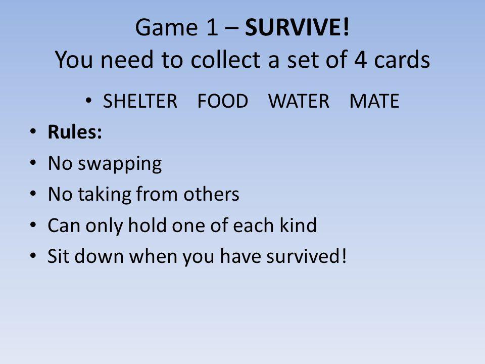 Game 1 – SURVIVE.
